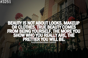 ... Or Clothes, True Beauty Comes From Being Yourself - Beauty Quote
