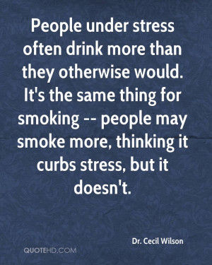 People under stress often drink more than they otherwise would. It's ...