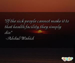 The Sick People Cannot Make