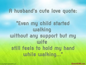 Love My Wife Quotes My wife still feels to hold my