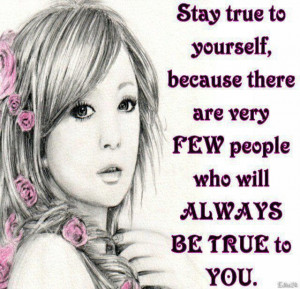 Motivational and Inspirational Quotes : Stay true to yourself