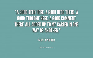 quote-Sidney-Poitier-a-good-deed-here-a-good-deed-170488.png