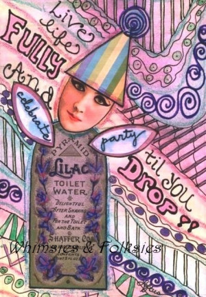 ACEO ATC - Whimsical Funny Party Quote Folk Art Card Print.