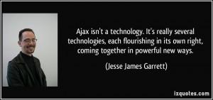 More Jesse James Garrett Quotes