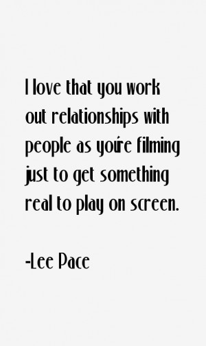 Lee Pace Quotes & Sayings