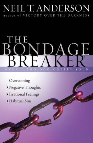 The Bondage Breaker®: Overcoming *Negative Thoughts *Irrational ...