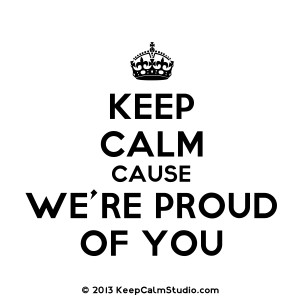 Keep Calm Cause We're Proud Of You' design on t-shirt, poster, mug ...