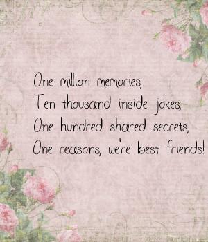 One million memories,Ten thousand inside jokes,One hundred shared ...