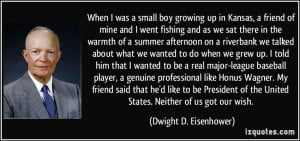 When I was a small boy growing up in Kansas, a friend of mine and I ...