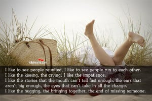 like to see people reunited, I like to see people run to each other.