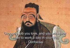 Confucius, best, quotes, sayings, job, love, work, life