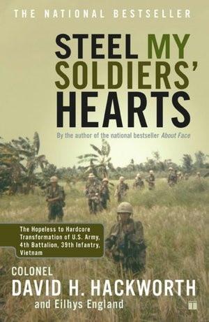 Col. David H. Hackworth   Steel My Soldiers Hearts
