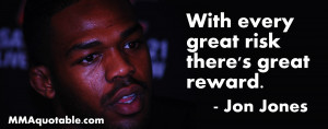 Jon Jones: With Every Great Risk There's Great Reward