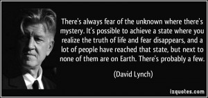There's always fear of the unknown where there's mystery. It's ...