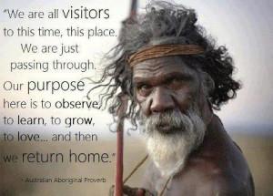 Indigenous wisdom - 'Aboriginal Proverb'