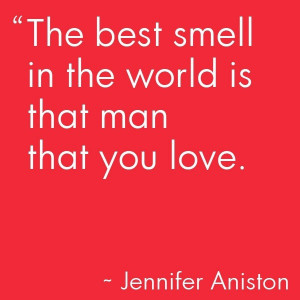 the best smell in the worldis the man that you love