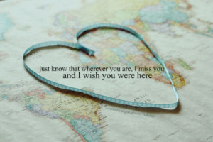 sayings text photography map i miss you i wish you were here map ...