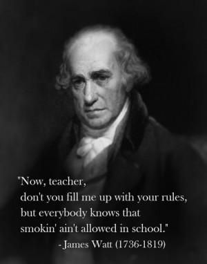 James Watt (1736-1819)[ who | huh ]