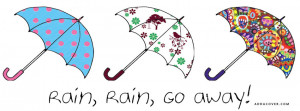 Rain Rain Go Away Facebook Cover