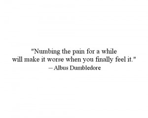 Numbing the pain for a while will make it worse when you finally feel ...