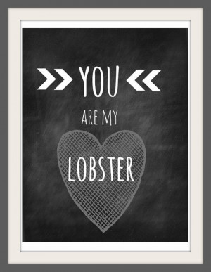 you are my lobster chalkboard print version 3 85 by audreyandgem, $15 ...