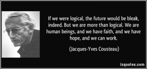 More Jacques-Yves Cousteau Quotes