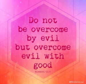 Good will overcome evil!