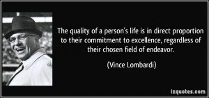 life is in direct proportion to their commitment to excellence ...