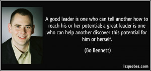 good leader is one who can tell another how to reach his or her ...