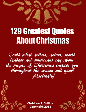 """In """"Christmas Quotes: 129 Greatest Thoughts and Sayings About ..."""