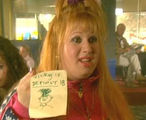 Ah, reminds me of Little Britain's Vicky Pollard