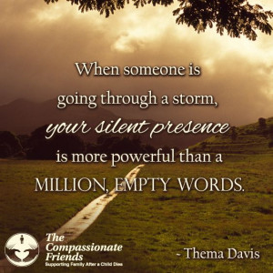... Quotes, Encouragement Quotes, Silent Presence, Grief Quotes