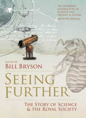 Seeing Further: Ideas, Endeavours, Discoveries and Disputes — The ...