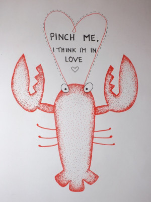 Lobster Love Quotes Pinch me, i think i'm in love