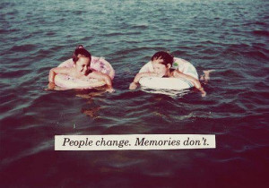 Memories last a lifetime
