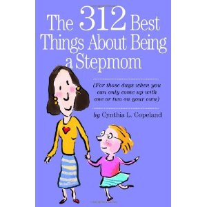 The 312 Best Things about Being a Stepmom [平装] 详情
