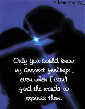 only you could know my deepest feelings,even when i can't find the ...
