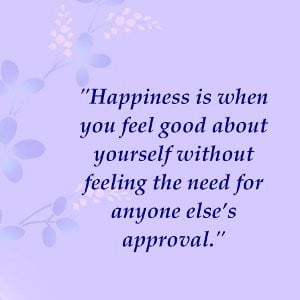 Quotes About Being Happy for Increased Happiness
