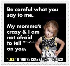 Sure am! Don't mess with my kids :) lol This is totally Kirsten More