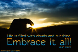 joan-burge-insirational-quote-embrace-it-all