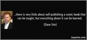 More Dave Sim Quotes