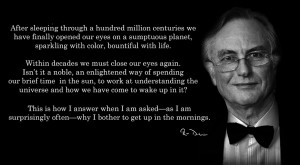 richard dawkins quote why he bothers to get up