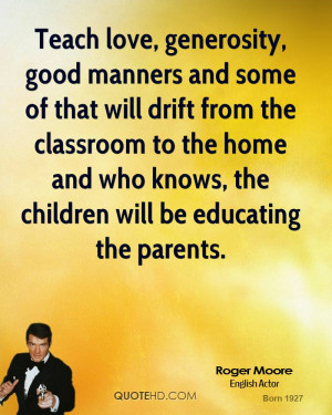 roger-moore-roger-moore-teach-love-generosity-good-manners-and-some ...