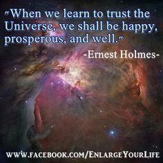 ... Universe, we shall be happy, prosperous, and well.