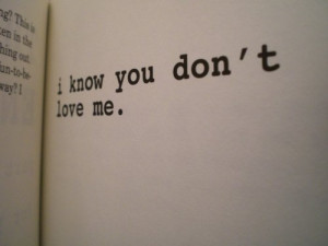 Know You Don't Love Me