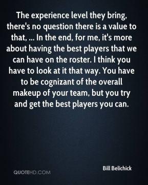 More Bill Belichick Quotes