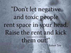 Don't Let Negative And Toxic People Rent Space In Your Head: Quote ...
