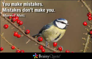 Quotes About Making Mistakes And Being Sorry You make mistakes.