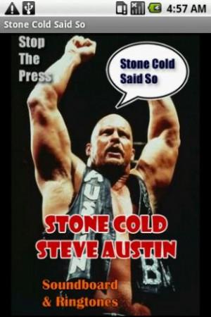 Stone Cold Said So