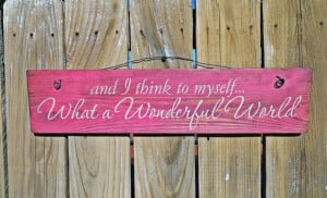 wooden sign, quote sign, what a wonderful world, shabby chic sign ...